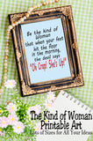 "Be the Kind of Woman that when your feet hit the floor in the morning, the devil says ""Oh Crap! She's Up!""  What a wonderful quote to live by. And now you can get it for all of your crafting ideas."