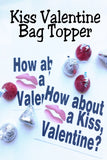"""How about a Kiss, Valentine?.""  This bag topper and candy valentine is such a fun way to give your class valentines or use it as favors for your Vale"