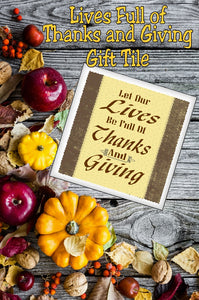 Let our Lives Be full of Thanks and Giving.