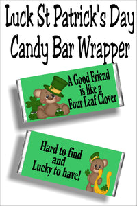 """A Good friend is like a four leaf clover...hard to find and lucky to have!""  This beautiful candy bar wrapper is the perfect gift for any of your friends or family this St Patrick's day.  You can print the wrapper today or let us do the work, and mail you the wrapper."