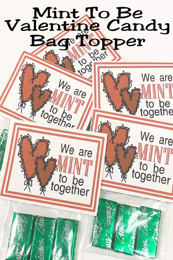 We are Mint to be Together.  Tell your Valentine how much you should be together on Valentine's with this printable bag topper perfect for class parties, kids' lunches, or any special treat.