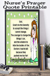 Everyone know that one nurse who needs this Nurse's prayer quote printable. Send it to your favorite nurse or give it to a friend.  #nurse #nurseprayer #quote #quoteprintable #everydaypartiesshop