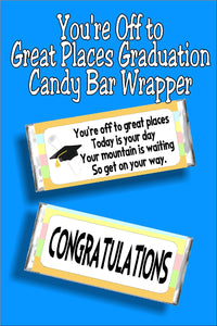"""You're off to great places. Today is your day. Your mountain is waiting. So get on your way."" Wish your friends and family Congratulations on their graduation with this candy bar wrapper card.  #graduationgift #graduationcard #graduation2019 #candybarwrapper"