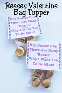 """Hey Butter Cup, There are many Reeses Why I want you To Be Mine.""  This bag topper and candy valentine is such a fun way to give your class valentines or use it as favors for your Valentine party."