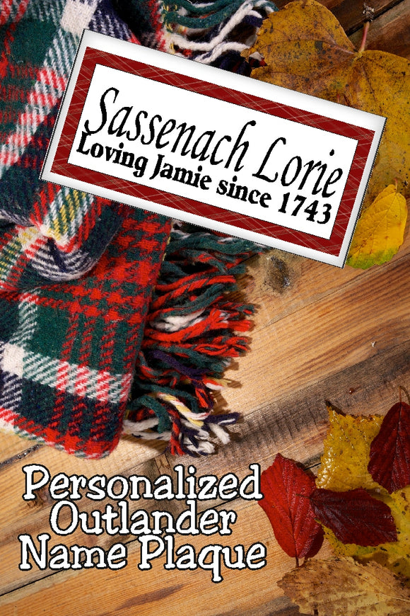 Share your love of Jamie Fraser and Outlander with this personalized name plaque