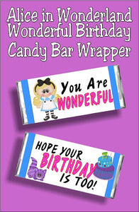 "You are Wonderful so your birthday should be too.  What a fun birthday card and gift to give at an Alice in Wonderland party or to a Wonderland fan.  This printable candy bar wrappr has a white background with a blue border strip. Front of wrapper has a cute Alice graphic with text that reads ""You Are Wonderful"".  Back of wrapper has Cheshire cat and a fun birthday cake graphic with text greeting ""Hope your Birthday Is too!"""