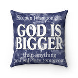 God is Bigger Spun Polyester Square Pillow