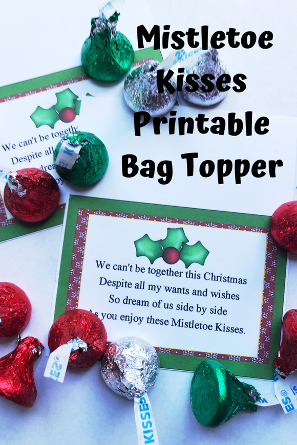 Are you far from a loved one this Christmas? Let them know you are thinking of them with a bag of sweet Mistletoe kisses    Printable reads:  We can't be together this Christmas  Despite all my wants and my wishes, So dream of us side by side As you enjoy these Mistletoe kisses