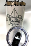 "Show your love of Harry Potter and the Deathly Hollows with this ""Always"" tumbler perfect for keeping your drinks warm or cold while you are on the Hogwarts Express."