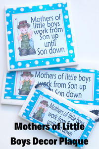 Mothers of Little Boys Decorative Plaque