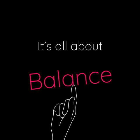 It's all about Balance...