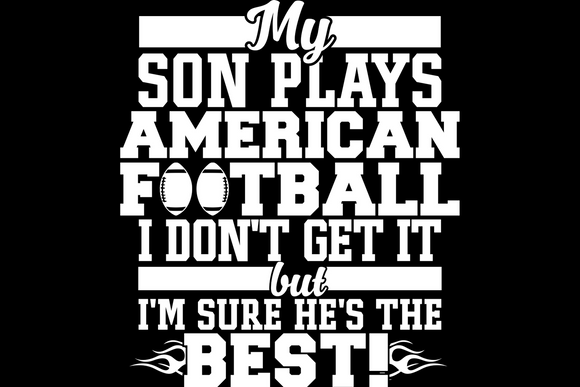 My Son Plays American Football
