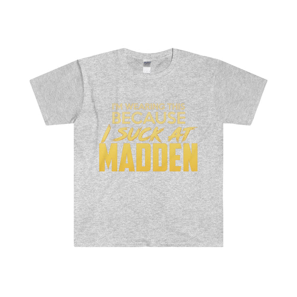 I Suck at Madden - Men's T-Shirt