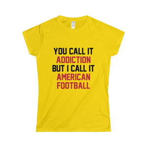 Football Addiction - Women's T-Shirt