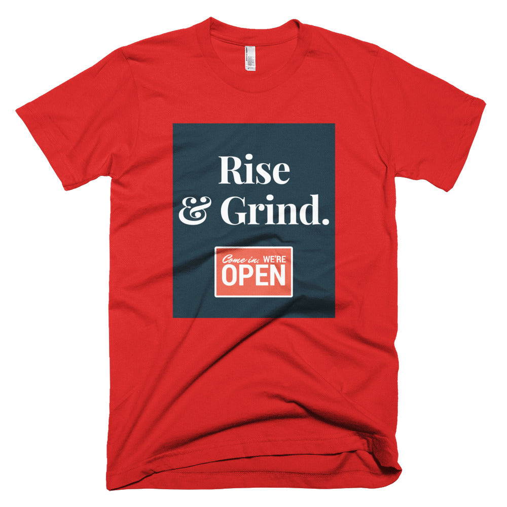 Rise & Grind (we're open) [short sleeve men's t-shirt]