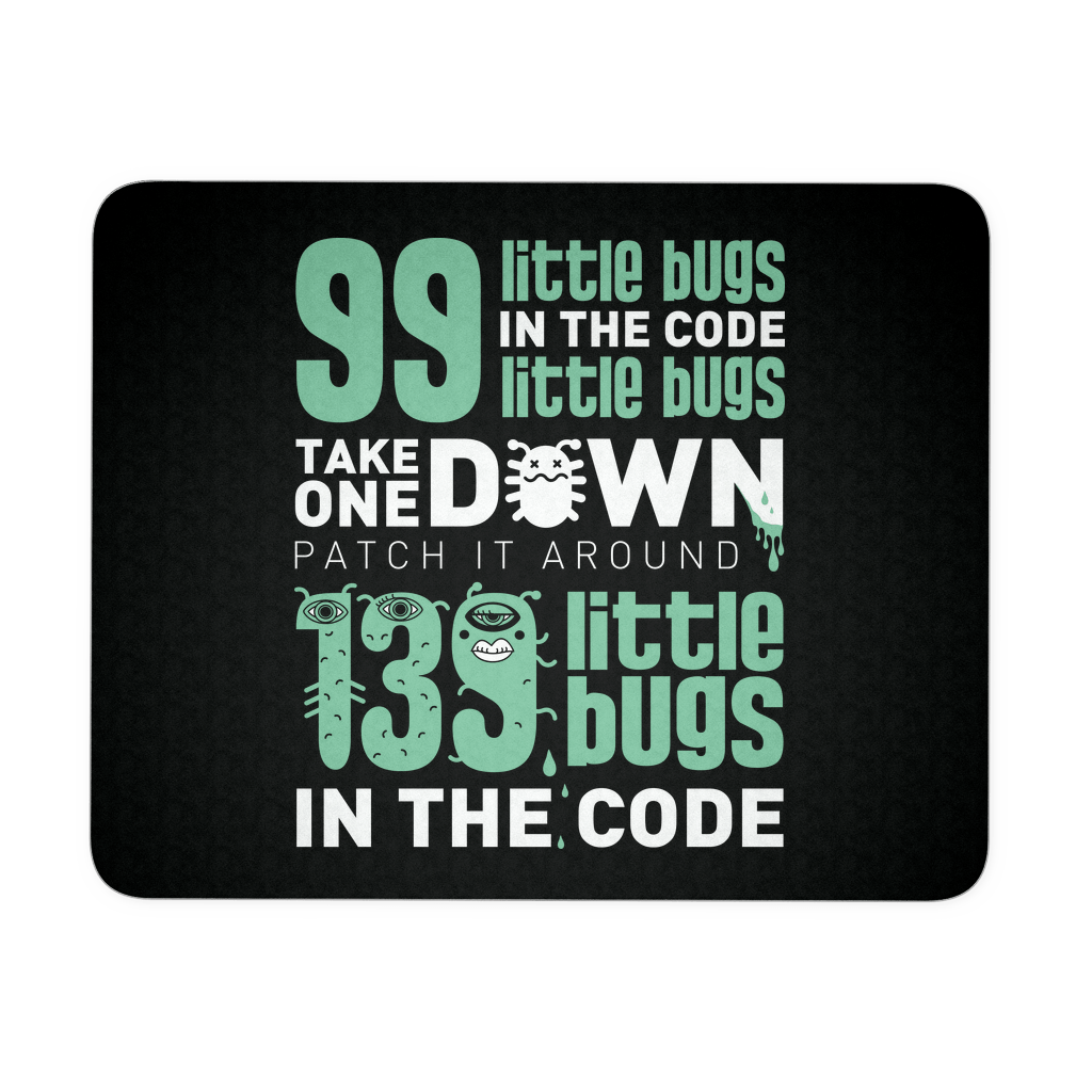 99 Little Bugs In The Code Mousepad