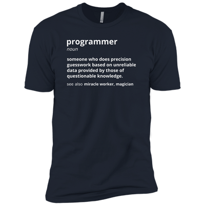 Programmer: Someone who does precision guesswork...