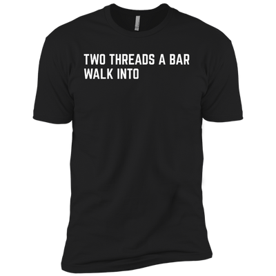 Two Threads a Bar Walk into