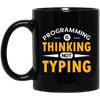 Programming is Thinking, Not Typing