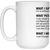 What People Hear When I Say I'm a Software Developer (Mug)
