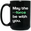 May The --Force Be With You