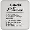 6 Stages of Debugging Mug/Bottle