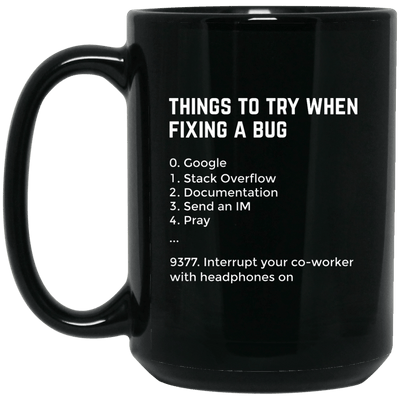 Things to Try When Fixing a Bug