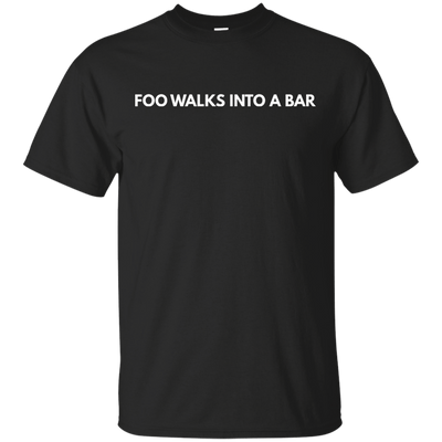 Foo walks into a bar