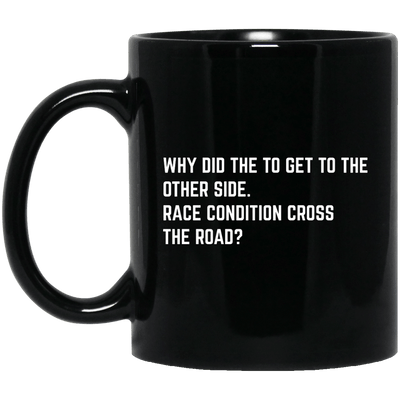 Why did the Race Condition Cross the Road?