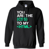 You are The CSS to My HTML