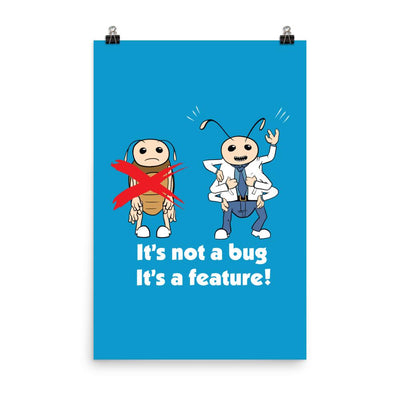 It's not a Bug, it's a Feature! Poster
