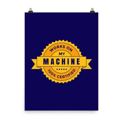 Works on my Machine Badge (Certified) Poster
