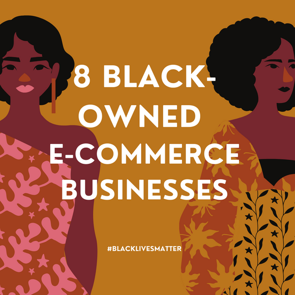 8 Black-owned e-commerce businesses you can support