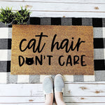 Funny Cat Doormat, Cat Hair Don't Care Welcome Mat, Gift for Cat Lover, Cat Decor
