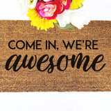 Come In, We're Awesome Doormat - Urban Owl
