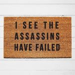 I See the Assassins Have Failed Doormat - Urban Owl