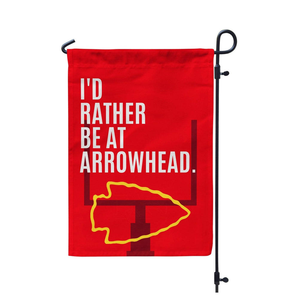 I'd Rather Be at Arrowhead Kansas City Chiefs Garden Flag