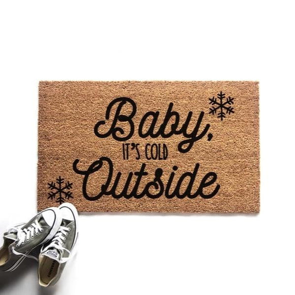 Baby It's Cold Outside Doormat - Urban Owl Co