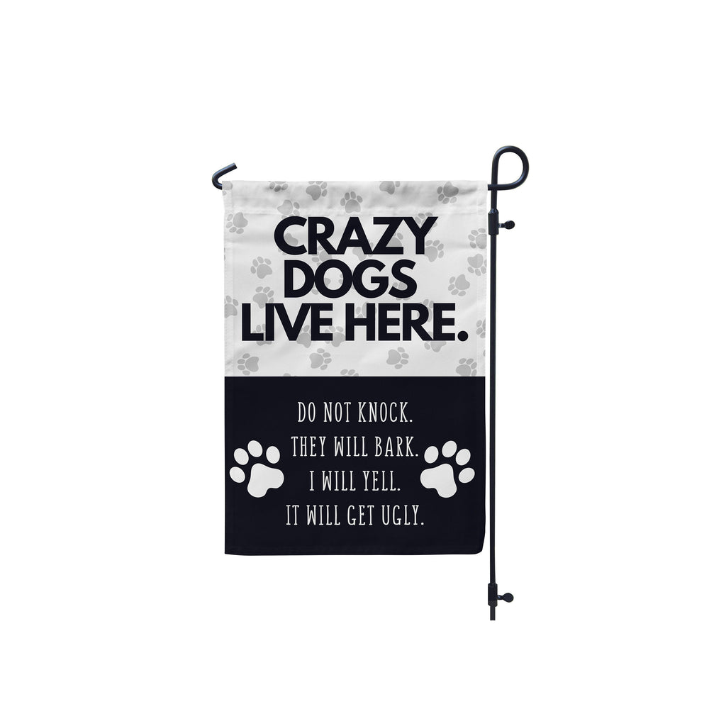 Funny Crazy Dogs Live Here Garden Flag