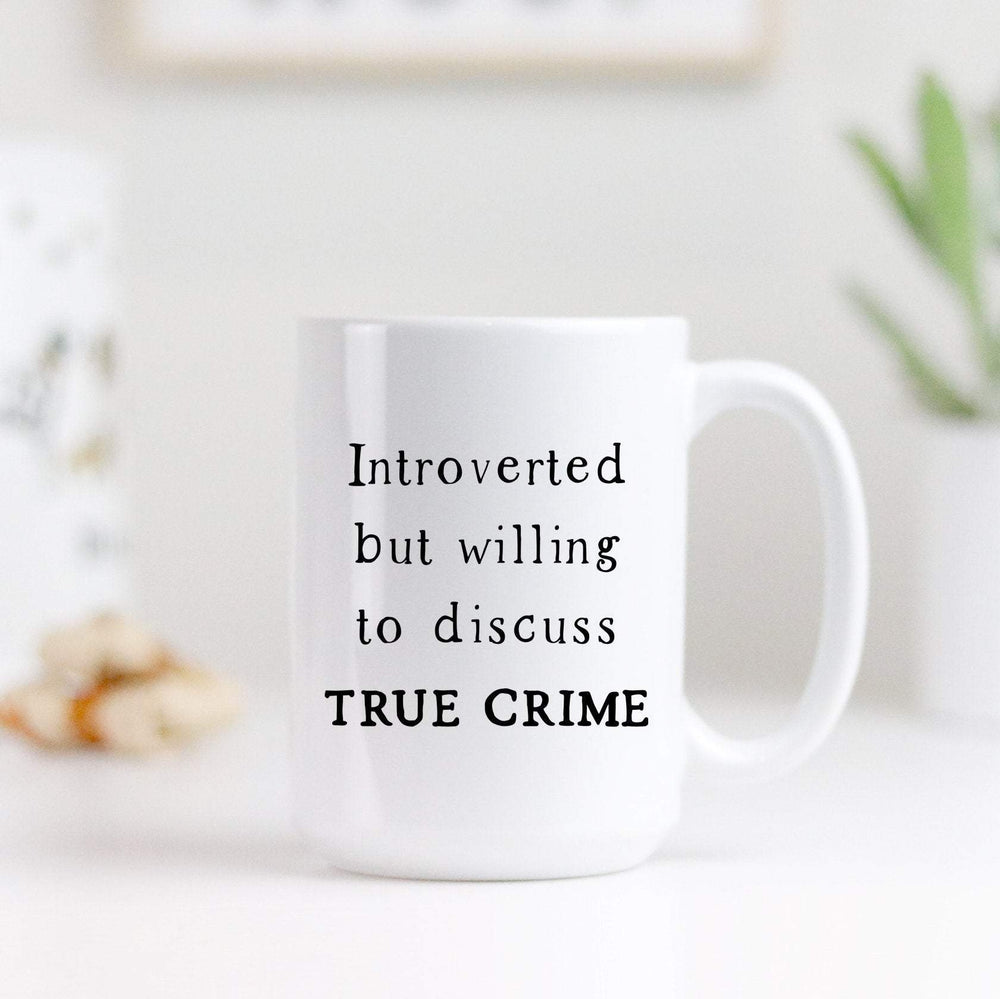 Introverted But Willing to Discuss True Crime Coffee Mug