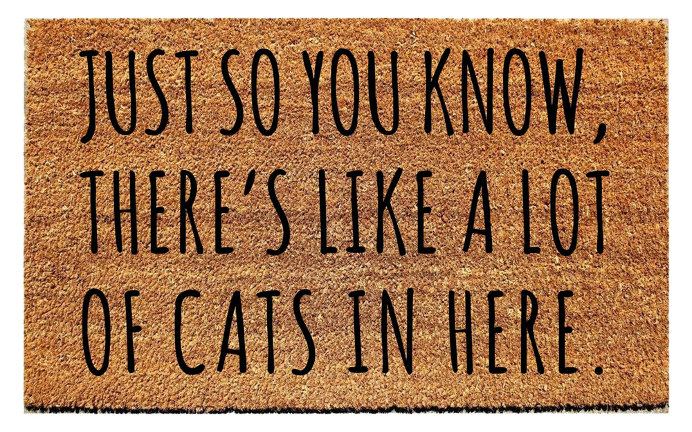 Just So You Know, There's Like A Lot of Cats In Here Doormat - Urban Owl