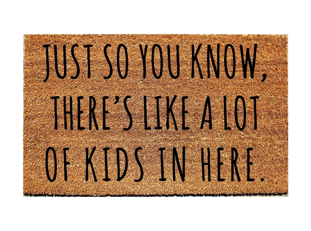 Just So You Know, There's Like A Lot of Kids In Here Doormat - Urban Owl