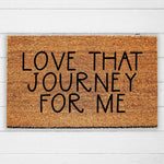 Love That Journey For Me Doormat - Urban Owl