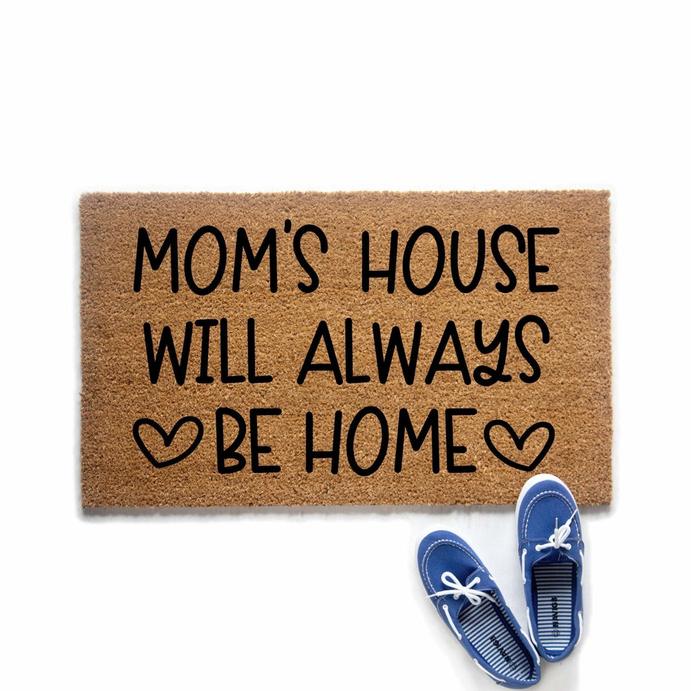 Mom's House Will Always Be Home Doormat