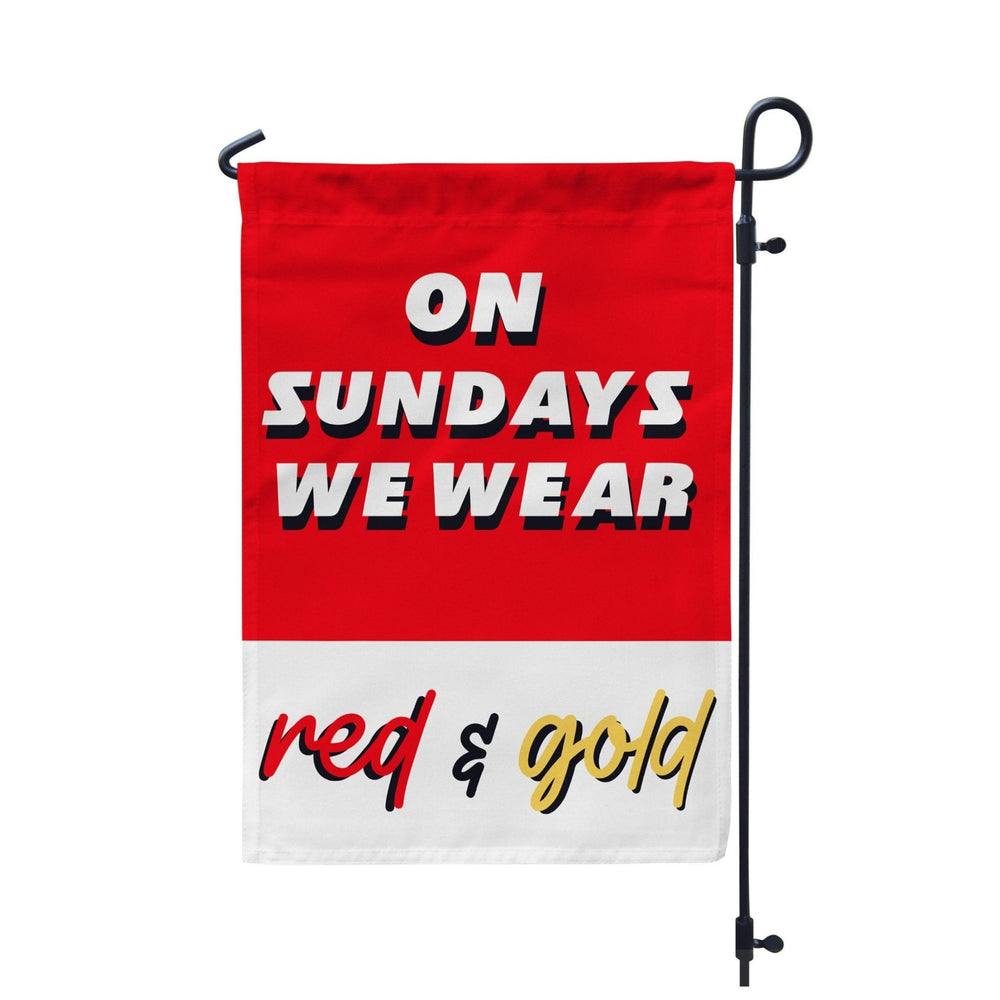 On Sundays We Wear Red and Gold Kansas City Chiefs Football Garden Flag