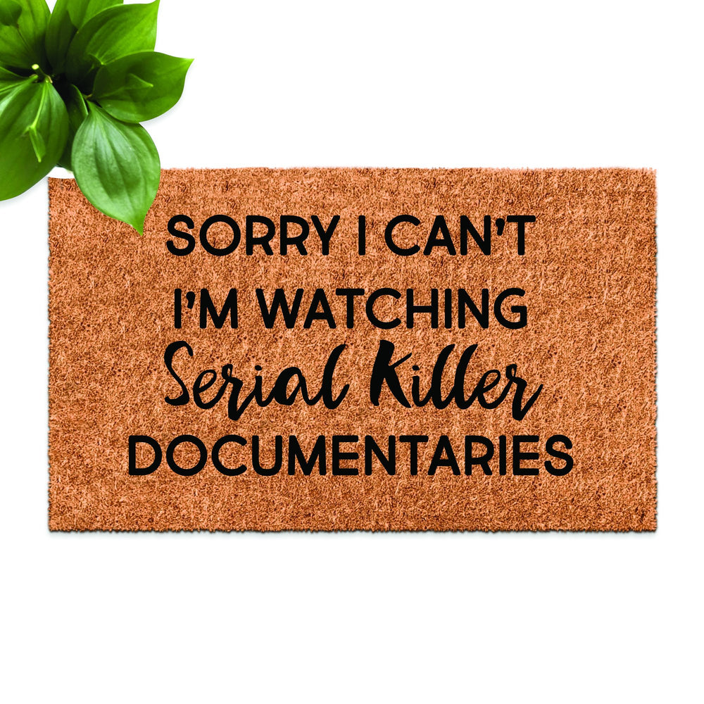 Sorry I Can't, I'm Watching Serial Killer Documentaries Doormat - Urban Owl