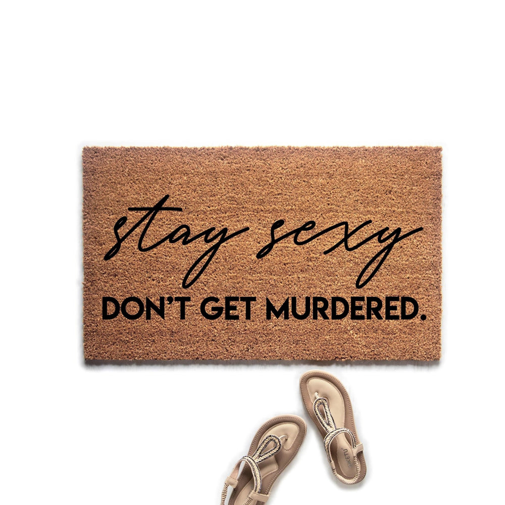 Stay Sexy Don't Get Murdered Doormat