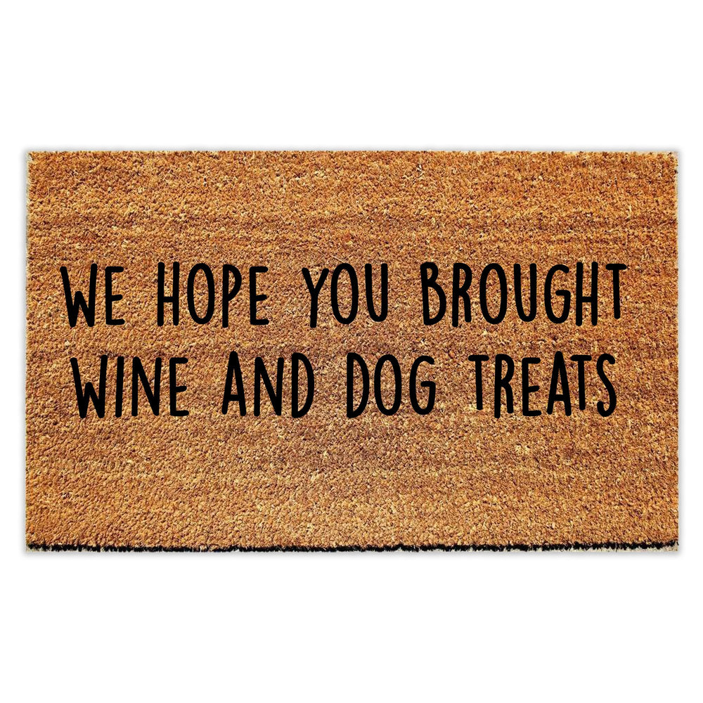 We Hope You Brought Wine and Dog Treats Doormat - Urban Owl