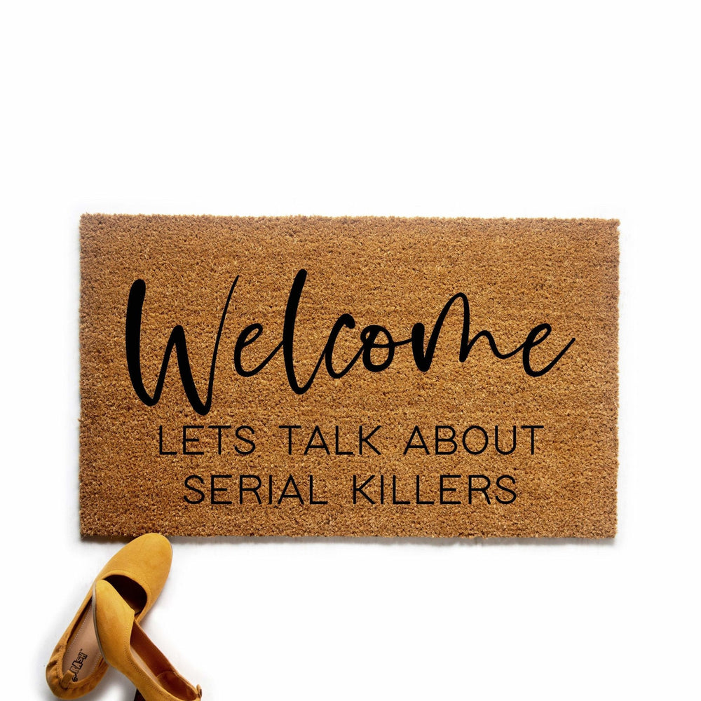 Welcome Let's Talk About Serial Killers Doormat - Urban Owl