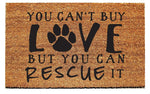 You Can't Buy Love But You Can Rescue It Doormat